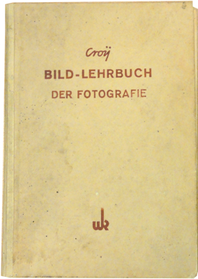 dr otto croy bild lehrbuch der fotografie 1940 im. Black Bedroom Furniture Sets. Home Design Ideas